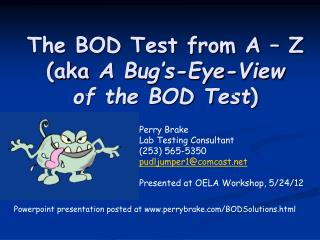The BOD Test from A   Z aka A Bug s-Eye-View  of the BOD Test