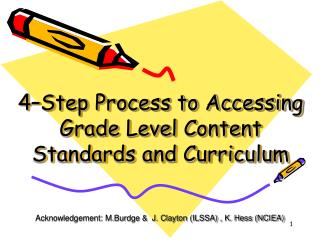 4 Step Process to Accessing Grade Level Content Standards and Curriculum