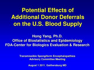 Potential Effects of  Additional Donor Deferrals  on the U.S. Blood Supply