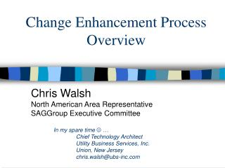 Change Enhancement Process Overview