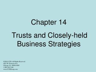 Chapter 14   Trusts and Closely-held Business Strategies
