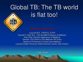 Global TB: The TB world is flat too
