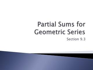 Partial Sums for Geometric Series