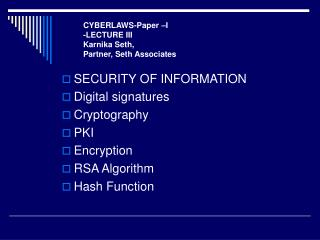 SECURITY OF INFORMATION Digital signatures Cryptography PKI Encryption RSA Algorithm Hash Function