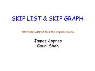 SKIP LIST  SKIP GRAPH