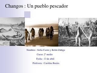Changos : Un pueblo pescador