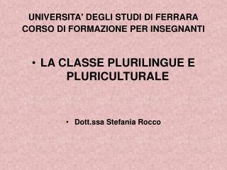 UNIVERSITA DEGLI STUDI DI FERRARA CORSO DI FORMAZIONE PER INSEGNANTI