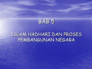 BAB 5  ISLAM HADHARI DAN PROSES PEMBANGUNAN NEGARA