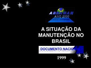 A SITUA  O DA  MANUTEN  O NO BRASIL