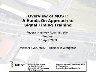 Overview of MOST: A Hands On Approach to  Signal Timing Training