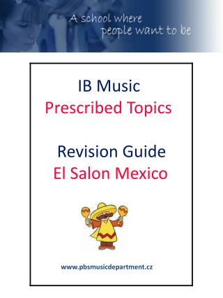 IB Music  Prescribed Topics      Revision Guide    El Salon Mexico
