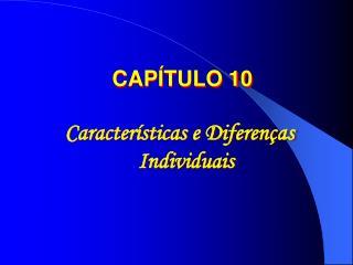 Caracter sticas e Diferen as Individuais