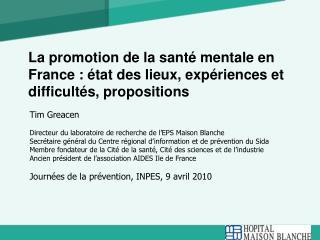 La promotion de la sant  mentale en France :  tat des lieux, exp riences et difficult s, propositions