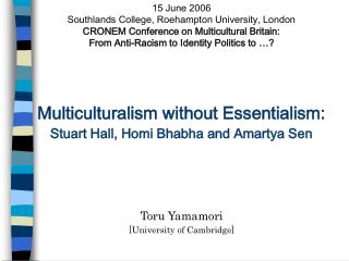 15 June 2006  Southlands College, Roehampton University, London  CRONEM Conference on Multicultural Britain: From Anti-R