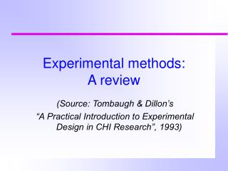 Experimental methods:  A review