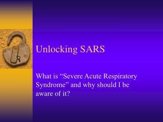 Unlocking SARS