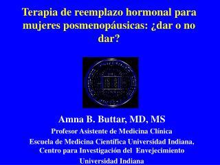Terapia de reemplazo hormonal para mujeres posmenop usicas:  dar o no dar