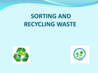 Sorting and recycling waste