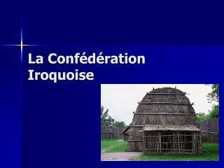 La Conf d ration Iroquoise