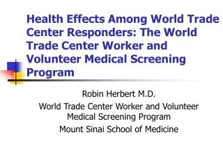 Health Effects Among World Trade Center Responders: The World Trade Center Worker and Volunteer Medical Screening Progra