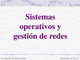 Sistemas operativos y gesti n de redes
