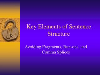 Key Elements of Sentence Structure
