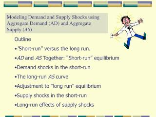 Modeling Demand and Supply Shocks using Aggregate Demand AD and Aggregate Supply AS