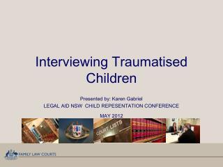 Interviewing Traumatised Children