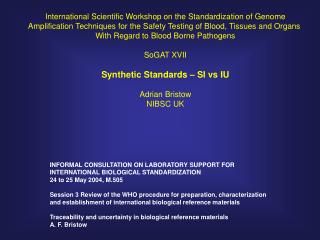 International Scientific Workshop on the Standardization of Genome Amplification Techniques for the Safety Testing of Bl