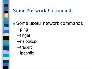 Some Network Commands