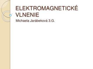 ELEKTROMAGNETICK  VLNENIE