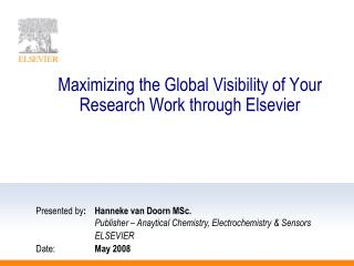 Maximizing the Global Visibility of Your Research Work through Elsevier