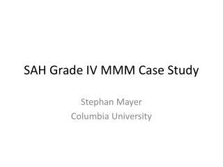 SAH Grade IV MMM Case Study