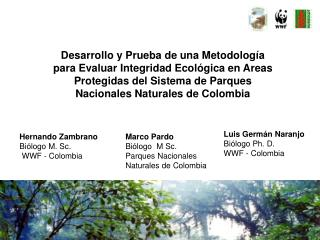 Desarrollo y Prueba de una Metodolog a para Evaluar Integridad Ecol gica en Areas Protegidas del Sistema de Parques Naci