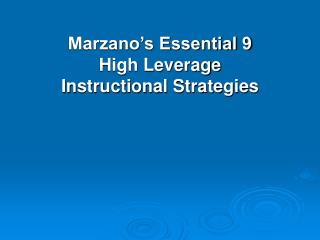Marzano s Essential 9 High Leverage Instructional Strategies