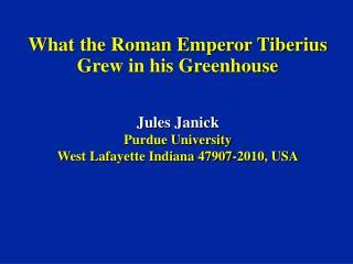 What the Roman Emperor Tiberius Grew in his Greenhouse