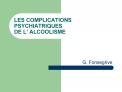 LES COMPLICATIONS PSYCHIATRIQUES  DE L  ALCOOLISME