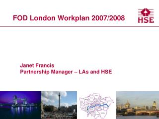 FOD London Workplan 2007