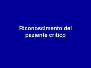 Riconoscimento del paziente critico