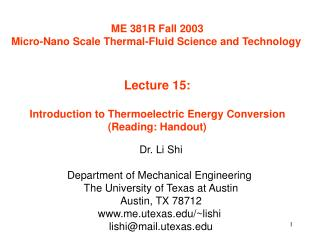 ME 381R Fall 2003 Micro-Nano Scale Thermal-Fluid Science and Technology   Lecture 15:  Introduction to Thermoelectric En