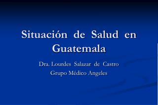 Situaci n  de  Salud  en  Guatemala