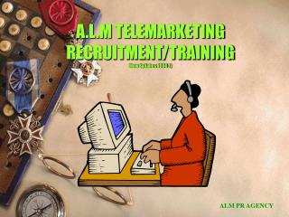 A.L.M TELEMARKETING RECRUITMENT