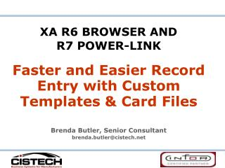 XA R6 BROWSER AND              R7 POWER-LINK   Faster and Easier Record Entry with Custom Templates  Card Files   Brenda