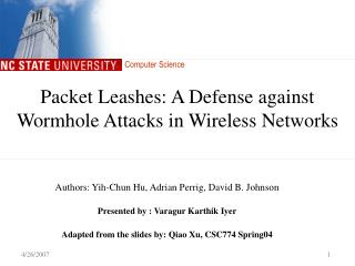 Packet Leashes: A Defense against Wormhole Attacks in Wireless Networks