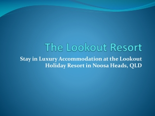 The Lookout Resort - noosa resorts