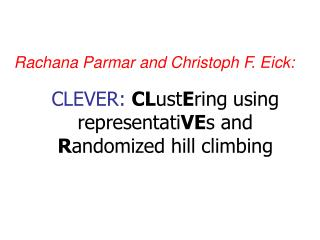 CLEVER: CLustEring using representatiVEs and Randomized hill climbing