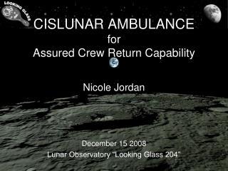 CISLUNAR AMBULANCE  for  Assured Crew Return Capability
