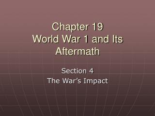 Chapter 19 World War 1 and Its Aftermath