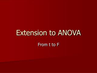 Extension to ANOVA