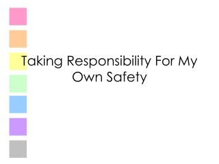 Taking Responsibility For My Own Safety
